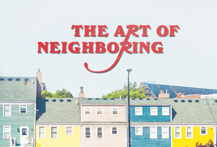 The Art of Neighboring, Part 1