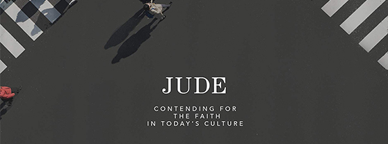 Jude: Contending for the Faith in Today's Culture (Tuesday)