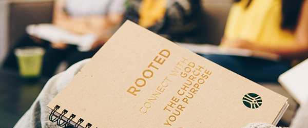 Rooted: Connect with God, The Church, Your Purpose